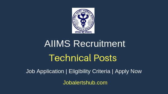 AIIMS Technical Job Notification