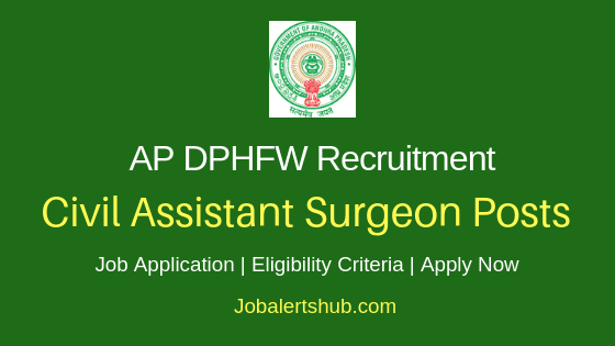 AP DPHFW Civil Assistant Surgeon Job Notification