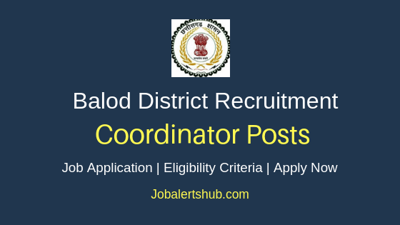 Balod District Coordinator Job Notification