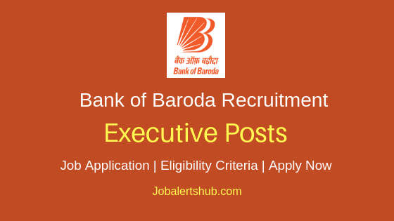 Bank of Baroda Executive Job Notification