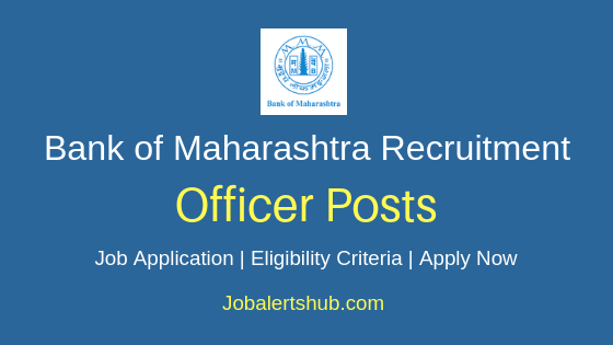 Bank of Maharashtra Officer Job Notification
