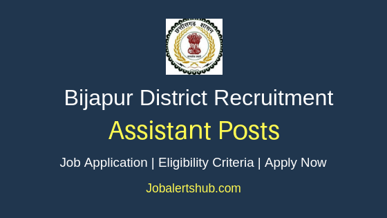 Bijapur District Assistant Job Notification