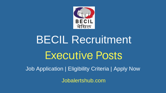 BECIL Executive Job Notification