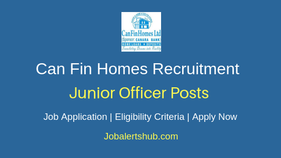 Can Fin Homes Junior Officer Job Notification