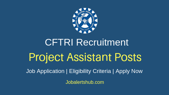 CFTRI Project Assistant Job Notification