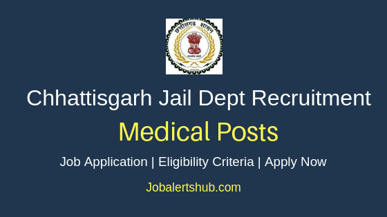 CG Jail Dept Medical Job Notification