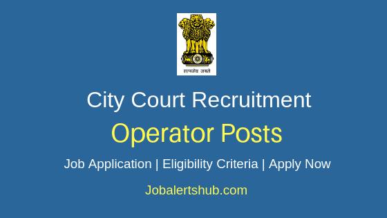 City Court Operator Job Notification