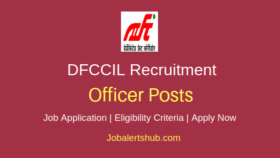 DFCCIL Officer Job Notification
