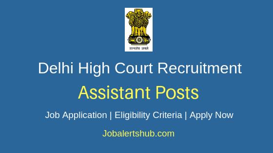 Delhi High Court Assistant Job Notification