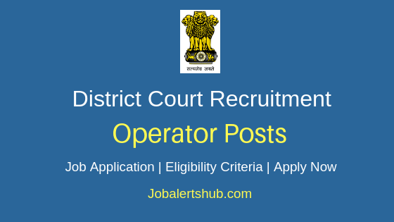 District Court Operator Job Notification