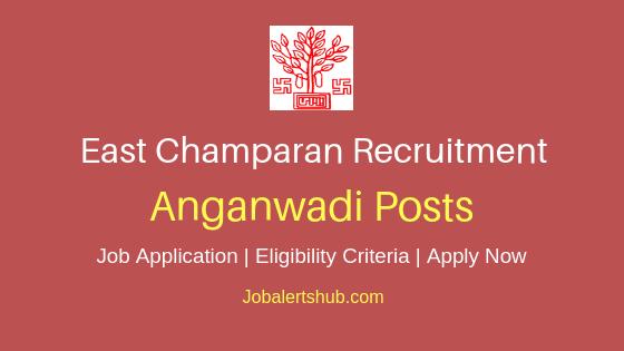 East Champaran Anganwadi Job Notification
