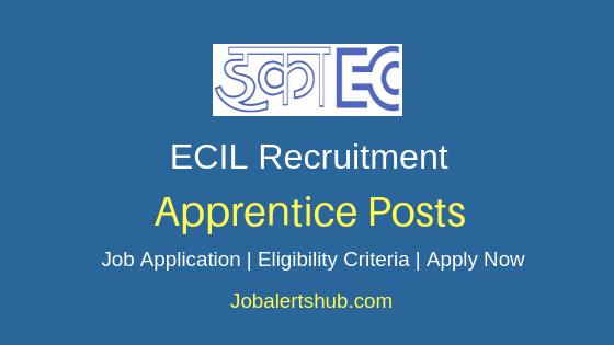 ECIL Apprentice Job Notification