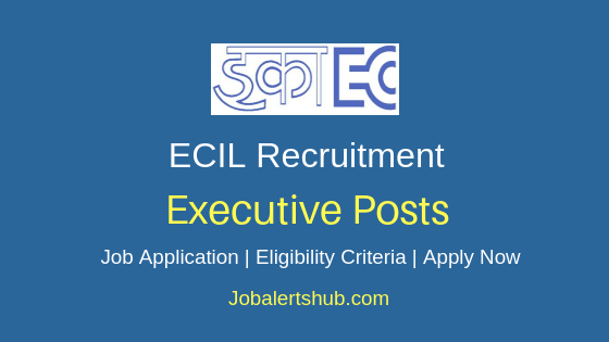 ECIL Executive Job Notification