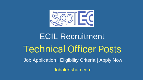 ECIL Technical Officer Job Notification