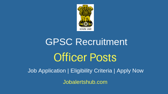 GPSC Officer Job Notification