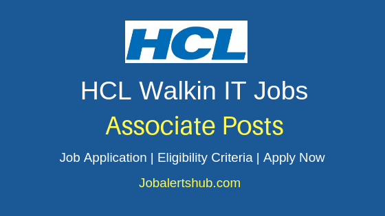 HCL Technologies Ltd Associate Walkin Job Notification