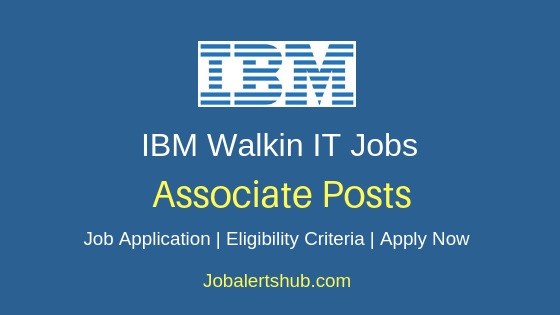 IBM Associate Walkin Job Notification