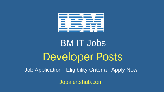 IBM India Private Limited IT Developer Job Notification