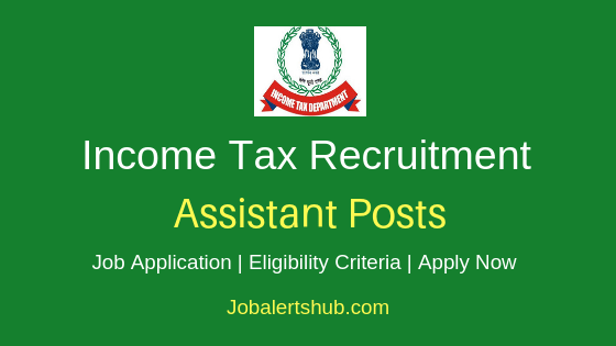 Income Tax Assistant Job Notification