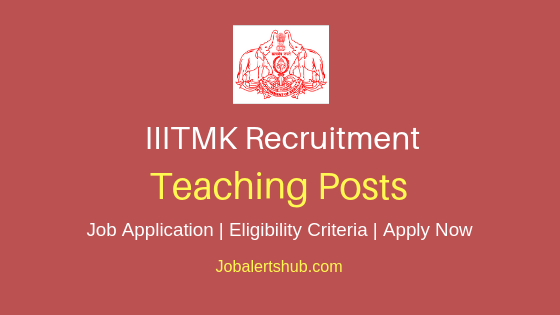 IIITMK Teaching Job Notification