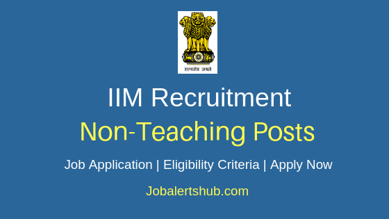 IIM Non Teaching Job Notifications