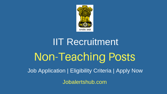 IIT Non-Teaching Job Notification