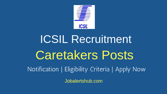ICSIL Caretakers Job Notification