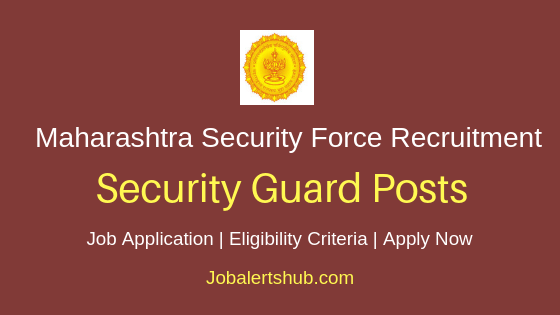 Maharashtra State Security Corporation Security Guard Job Notification