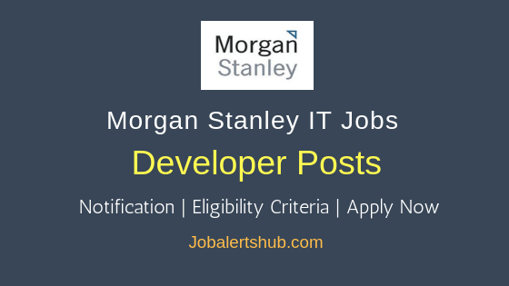 Morgan Stanley Developer Job Notification