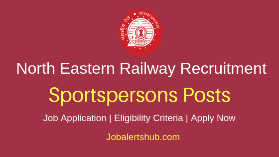 NER Railways Sportspersons Job Notification