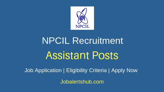 NPCIL Assistant Job Notification