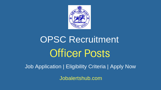 OPSC Officer Job Notification