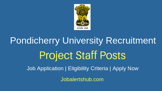Pondicherry University Project Staff Job Notification