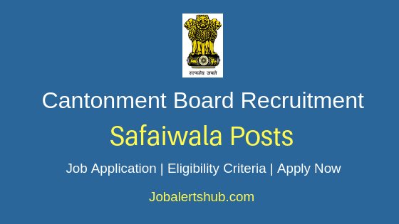 Cantonment Board Safaiwala Job Notification