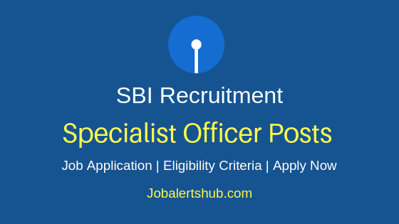 SBI Specialist Officer Job Notification
