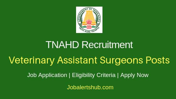 TNAHD Veterinary Assistant Surgeons Job Notification