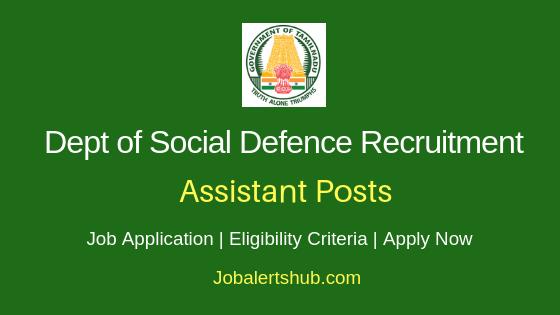 Tamilnadu Dept of Social Defence Assistant Job Notifications