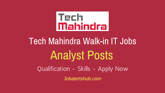 Tech Mahindra Walkin Analyst Job Notification