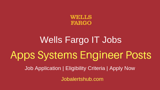 Wells Fargo Hyderabad Apps Systems Engineer Job Notification