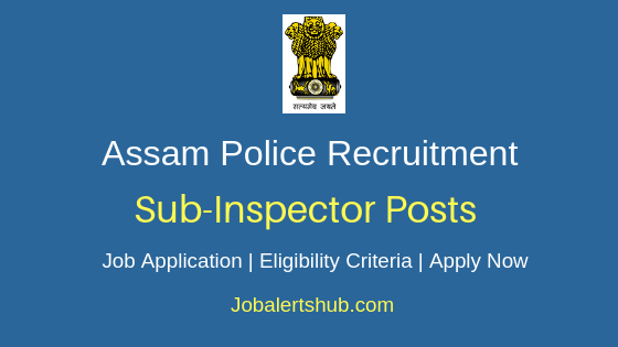 Assam Police Sub Inspector Job Notification