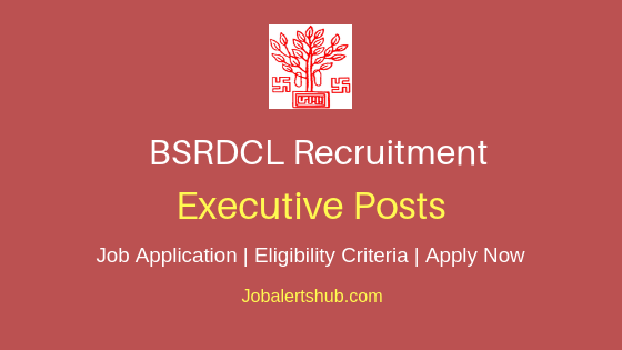 BSRDCL Executive Job Notification