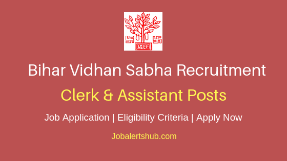 Bihar Vidhan Sabha Clerk & Assistant Job Notification