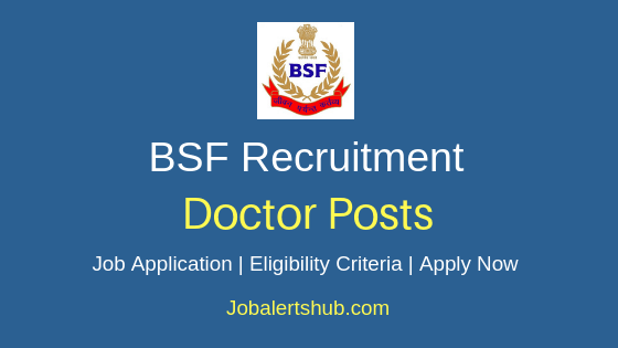 BSF Doctor Job Notification