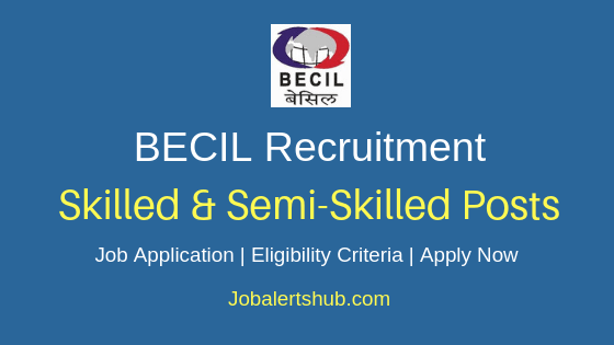 BECIL Skilled & Semi-Skilled Job Notification