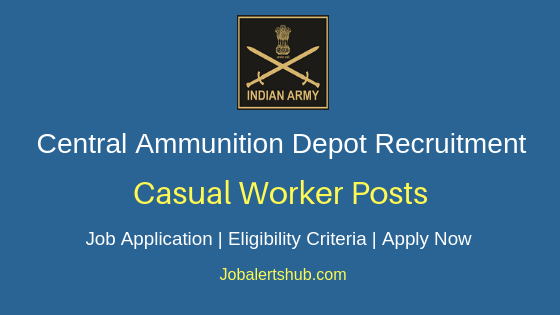 Central Ammunition Depot Indian Army Casual Worker Job Notification