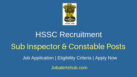HSSC Sub Inspector & Constable Job Notification