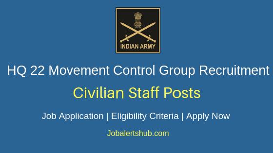 HQ 22 Movement Control Group Civilian Staff Job Notification