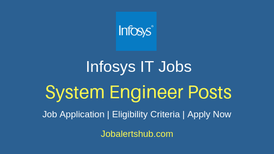 Infosys Limited India  System Engineer Job Notification