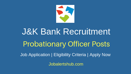 J&K Bank Probationary Officer Job Notification