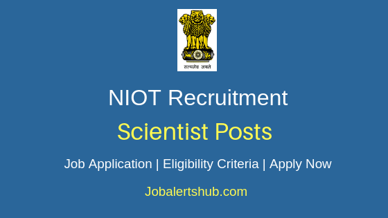 NIOT Scientist Job Notification